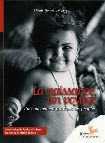 La Naissance, un voyage: L'accouchement à travers les peuples