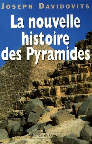 La nouvelle histoire des Pyramides d'Egypte