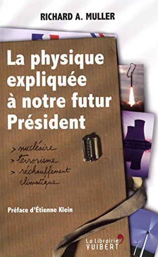 La physique expliquée à notre futur président