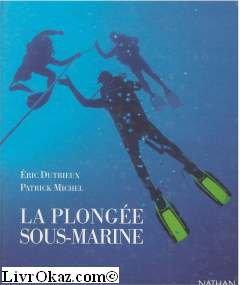 La plongée sous-marine : Le plongeur et son environnement