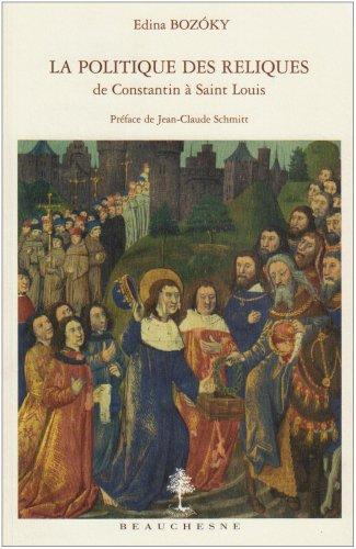 La politiques des reliques de Constantin à Saint-Louis