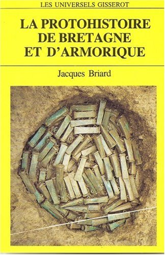 La protohistoire de Bretagne et d'Armorique