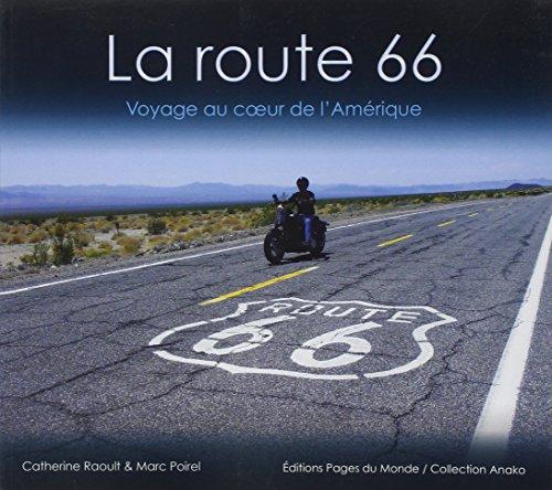 La Route 66 : Voyage au Coeur de l'Amerique