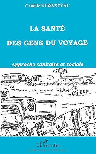 La santé des gens du voyage : approche sanitaire et sociale