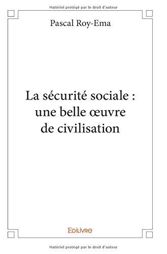 La sécurité sociale : une belle œuvre de civilisation