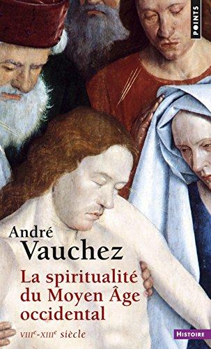 La spiritualité du Moyen Âge occidental. VIIIe-XIIIe siècle