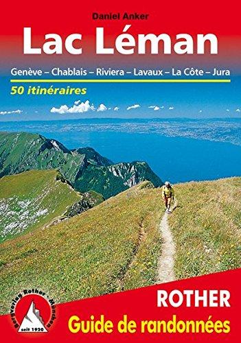Lac Léman - Genève, Chablais, Riviera, La Côte, Jura. Les 50 plus belles randonnées.