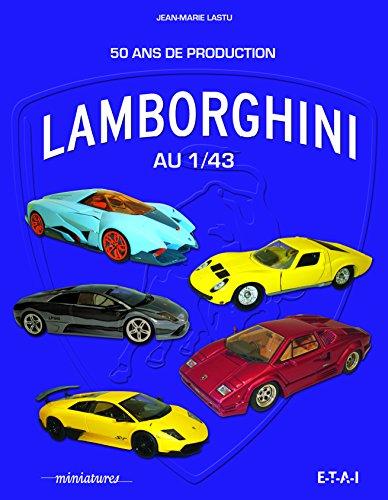 Lamborghini au 1/43 : 50 ans de production