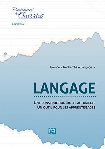 Langage : une construction multifactorielle - un outil pour les apprentissages: Essai (Pratiques ouvertes)