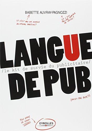 Langue de Pub: Le kit de survie du publicitaire