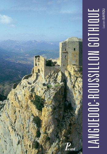 Languedoc-Roussillon gothique : L'architecture militaire de Carcassonne à Perpignan