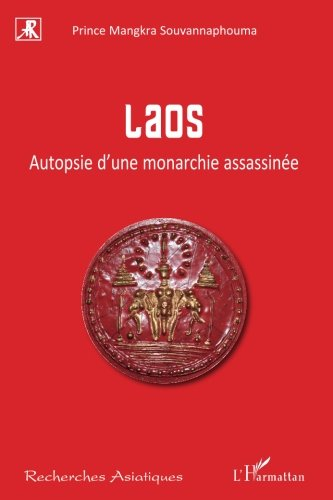 Laos: Autopsie d'une monarchie assassinée