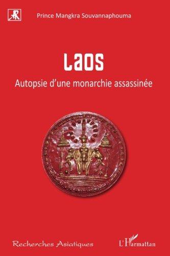 Laos: Autopsie d'une monarchie assassinée