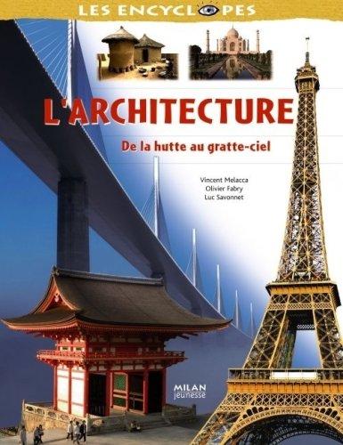 L'architecture: De la hutte au gratte-ciel