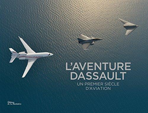 L'aventure Dassault. Un premier siècle d'aviation