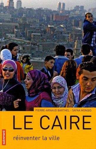 Le Caire : Réinventer la ville