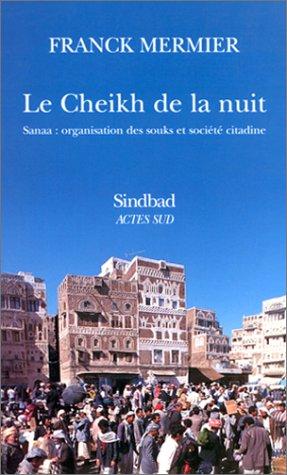 Le Cheikh de la nuit : Sanaa : Organisation des souks et société citadine