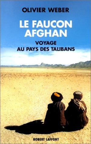 Le Faucon afghan : Un voyage au pays de Talibans