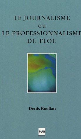 JOURNALISME OU LE PROFESSIONNALISME DU FLOU