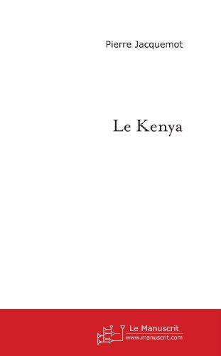 Le Kenya: Histoire, société et politique