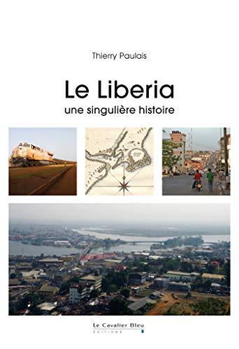 Le Liberia : Une singulière histoire