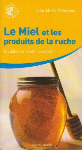 Le Miel et les produits de la ruche : Équilibre et santé au naturel