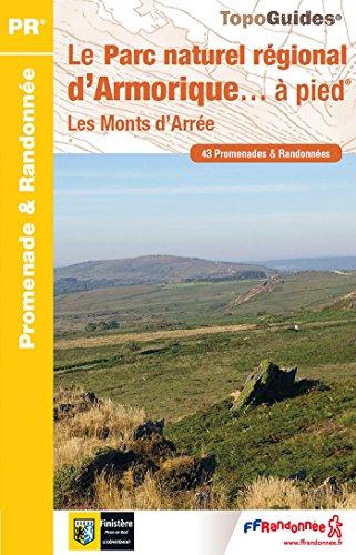 Le Parc naturel régional d'Armorique... à pied : Les monts d'Arrée. 43 promenades & randonnées