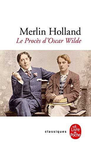 Le Procès d'Oscar Wilde: L'Homosexualité en accusation
