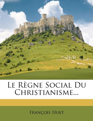 Le Règne Social Du Christianisme...