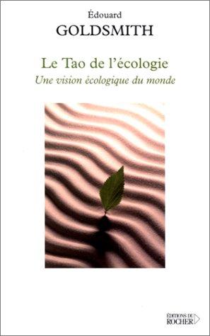 Le Tao de l'écologie : Une vision écologique du monde