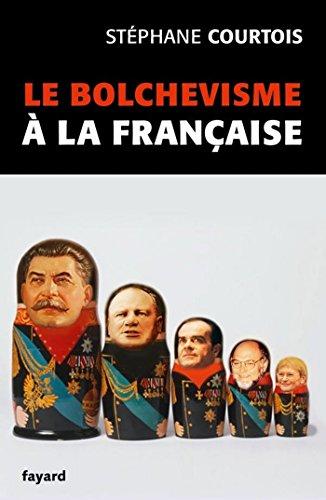 Le bolchevisme à la française (Divers Histoire)
