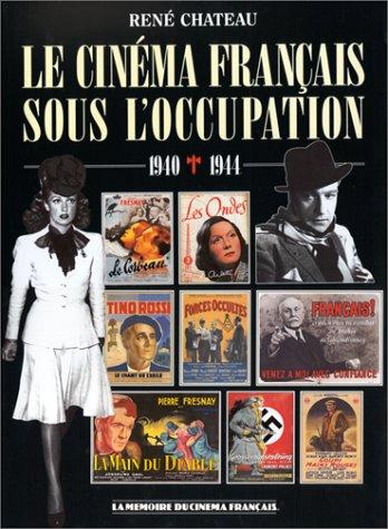 Le cinéma français sous l'Occupation : 1940-1944