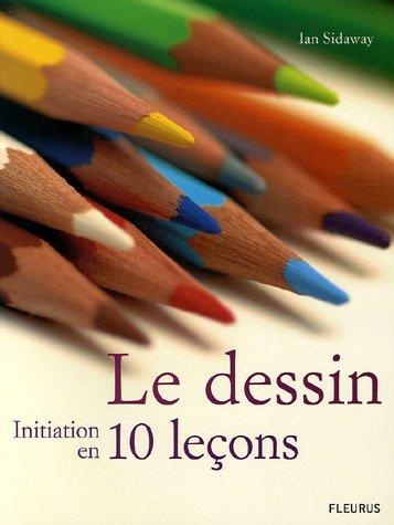 Le dessin : Initiation en 10 leçons