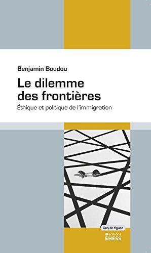 Le dilemme des frontières : Ethique et politique de l'immigration