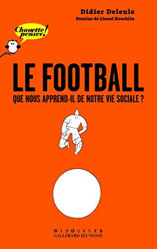 Le football: Que nous apprend-il de notre vie sociale?
