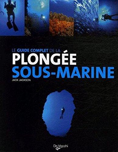 Le guide complet de la plongée sous-marine