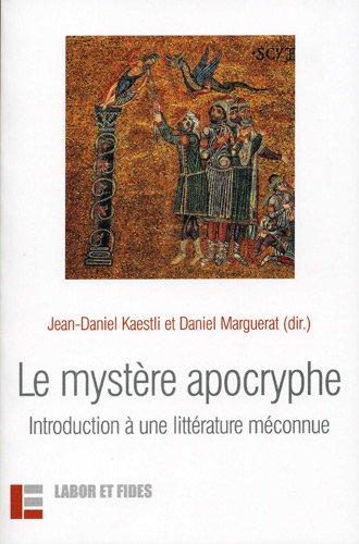 Le mystère apocryphe: Introduction à une littérature méconnue