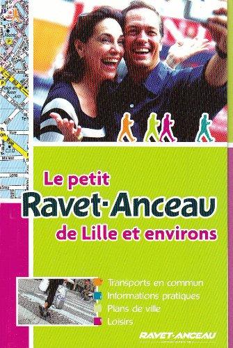 Le petit Ravet-Anceau de Lille et environs : Transports en commun, informations pratiques, plans de ville, loisirs