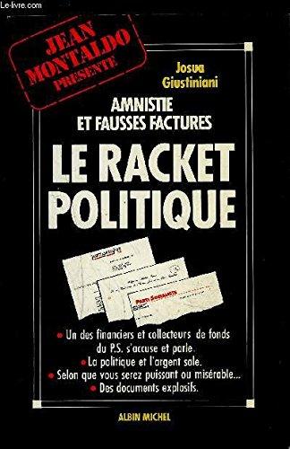 LE RACKET POLITIQUE- AMNISTIE ET FAUSSES FACT