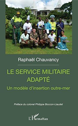 Le service militaire adapté: Un modèle d'insertion outre-mer