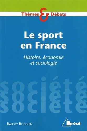 Le sport en France : Histoire, économie, sociologie