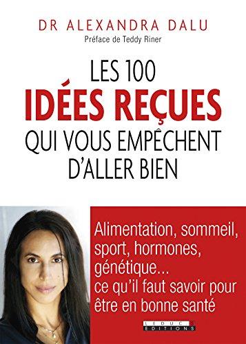 Les 100 idées reçues qui vous empêchent d'aller bien (SANTE/FORME)