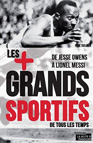 Les 100 plus grands sportifs de tous les temps: De Jesse Owens à Lionel Messi (JOURDAN (EDITIO)