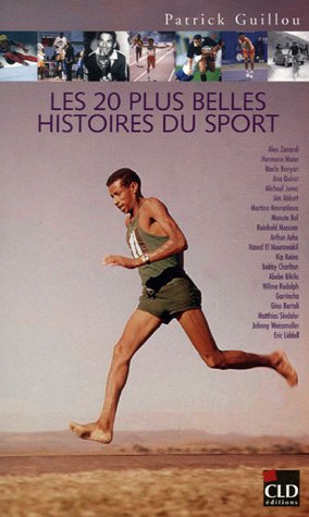 Les 20 plus belles histoires du sport