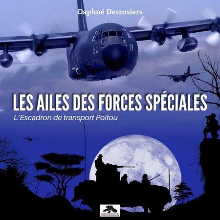 LES AILES DES FORCES SPECIALES / L'ESCADRON DE TRANSPORT POITOU