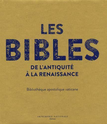 Les Bibles de l'antiquité à la Renaissance: Bibliothèque apostolique vaticane