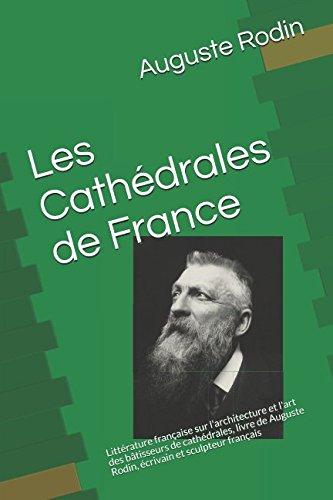 Les Cathédrales de France: Littérature française sur l'architecture et l'art des bâtisseurs de cathédrales, livre de…