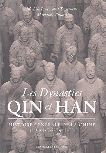Les Dynasties Qin et Han: Histoire générale de la Chine (221 av. J.-C.-220 apr. J.-C.)