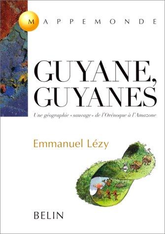 Guyane, Guyanes: Une géographie