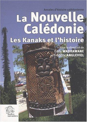 Les Kanaks et l'histoire de la Nouvelle-Calédonie